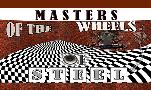Masters of The Wheels of Steel